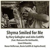 Shyma Smiled for Me (feat. Muireann Nic Amhlaoibh, Liam O Maonlai, Honor Heffernan, Kevin Cutliffe & Sophia Brock) by Rory Gallagher