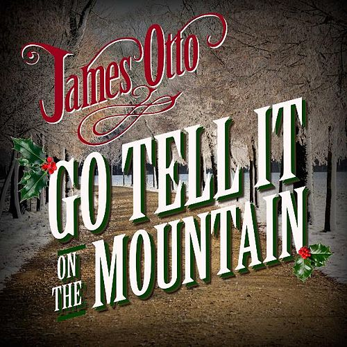 Go Tell It on the Mountain by James Otto