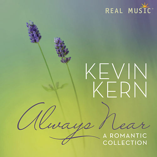 Always Near – A Romantic Collection by Kevin Kern