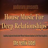 Housemusic for Deep Relationships (Inspiring Deephouse Sounds Meets Vibrant Techhouse Rhythms on New Years Compilation) by Various Artists