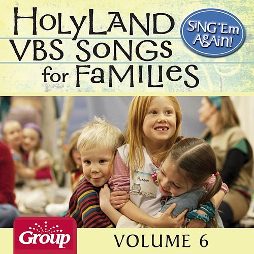 Sing 'Em Again: Favorite Holy Land VBS Songs for Families, Vol.6 by GroupMusic