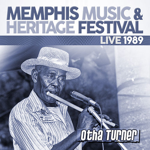 Live: 1989 Memphis Music & Heritage Festival by Otha Turner