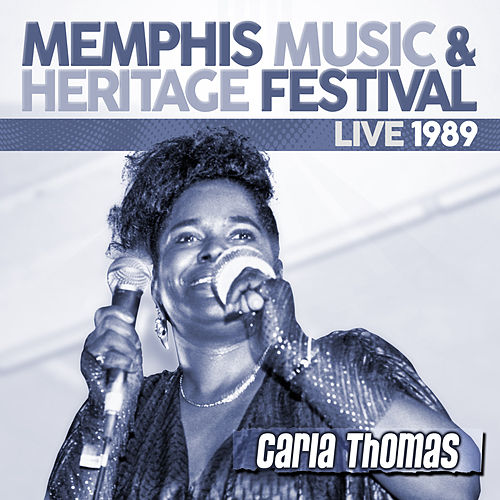 Live: 1989 Memphis Music & Heritage Festival by Carla Thomas
