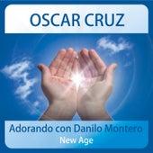 Adorando Con Danilo Montero New Age by Oscar Cruz