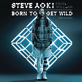 Born To Get Wild (Remixes) by Steve Aoki