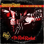 Live At the Red Rocket by Reverend Raven