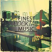 Finest Cocktail Music - Ibiza, Vol. 1 (Journey Through Finest Bar Lounge & Smooth Jazz Classics Mixed with Modern Electronic Chill) by Various Artists