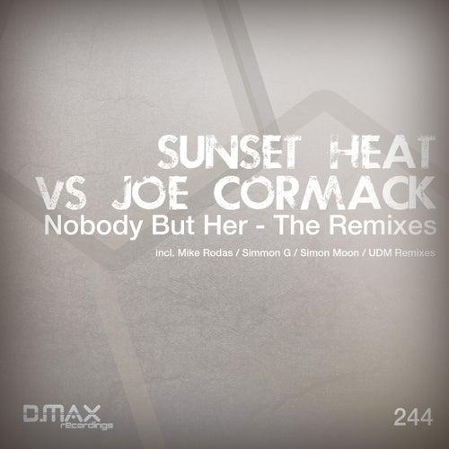 Nobody But Her - The Remixes (Sunset Heat vs. Joe Cormack) by Sunset Heat
