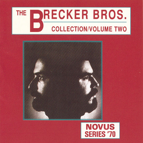 The Brecker Brothers Collection, Vol. 2 by Brecker Brothers