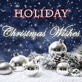 Holiday – Christmas Wishes by Various Artists