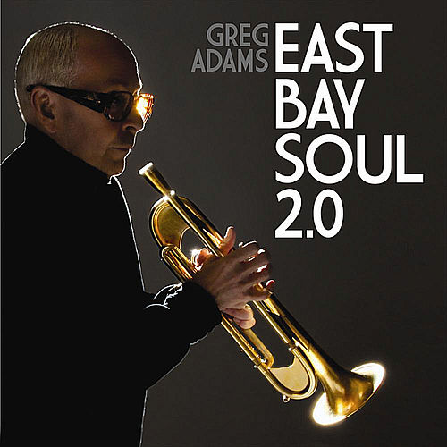 East Bay Soul 2.0 by Greg Adams