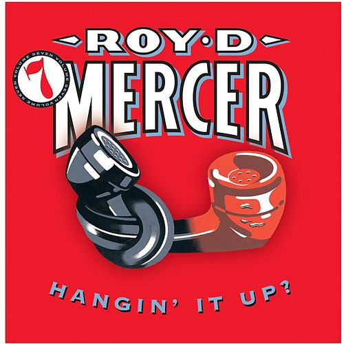 How Big'a Boy Are Ya? Vol. 7 by Roy D. Mercer