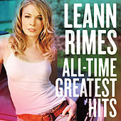 All-Time Greatest Hits by LeAnn Rimes