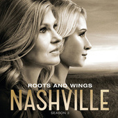 Roots And Wings by Nashville Cast