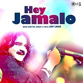 Hey Jamalo by Arif Lohar