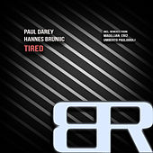 Tired by Paul Darey and Hannes Bruniic