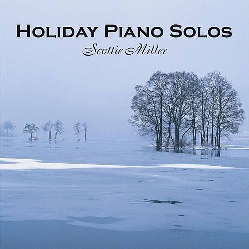 Holiday Piano Solos by Scottie Miller