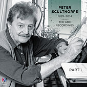 Peter Sculthorpe — The ABC Recordings, Pt. 1 by Various Artists