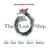 The Last Ship - Original Broadway Cast Recording by Various Artists