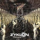 Disintegrate by Zyklon