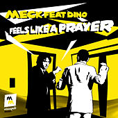 Feels Like a Prayer by Meck