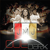 Out the Dark by JMJ