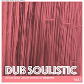 Dub Soulistic, Vol. 1 - 20 Soul Space Grooves Compiled by Deepwerk by Various Artists