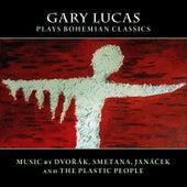 Gary Lucas Plays Bohemian Classics by Gary Lucas