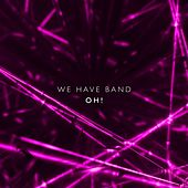 Oh! EP by We Have Band