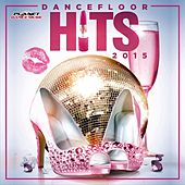 Dancefloor Hits 2015 - EP by Various Artists