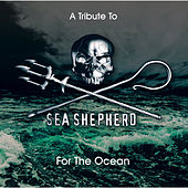 A Tribute to Sea Shepherd - For the Ocean by Various Artists