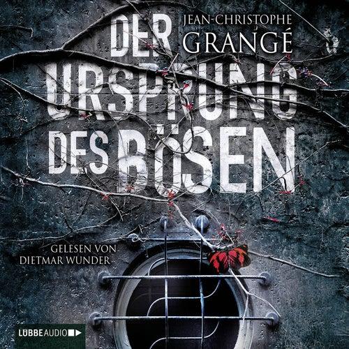 Der Ursprung des Bösen (Ungekürzt) von Jean-Christophe Grangé