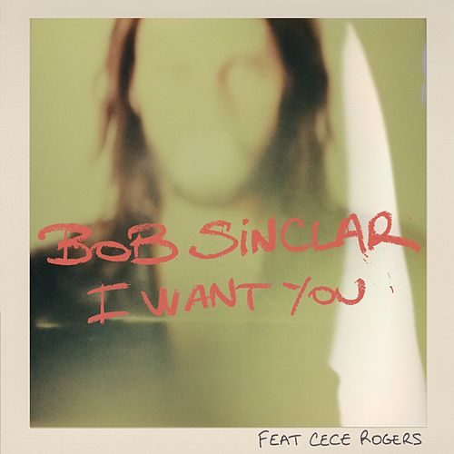 I Want You by Bob Sinclar