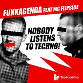 H3lix / Nobody Listens to Techno (feat. MC Flipside) by Funkagenda