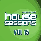 Underground House Sessions Vol. 15 - EP by Various Artists
