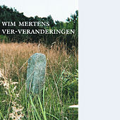 Ver-Veranderingen by Wim Mertens