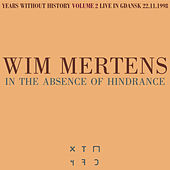 In the Absence of Hindrance by Wim Mertens