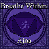 Breathe Within: Ajna by Spirit