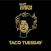Taco Tuesday by Felipe Esparza