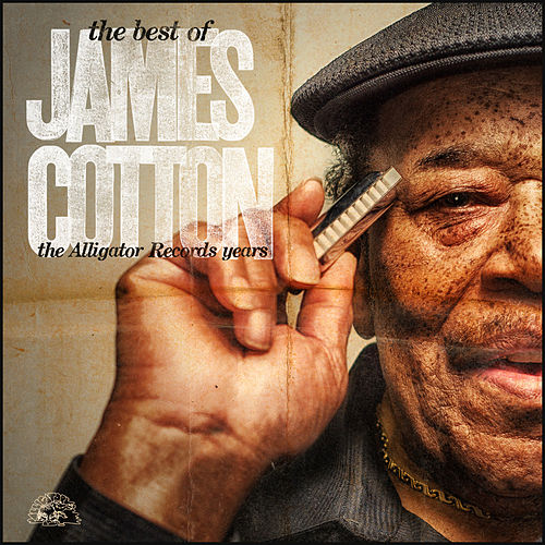 The Best Of James Cotton - The Alligator Records Years von James Cotton