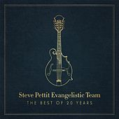 Steve Pettit Evangelistic Team: The Best of 20 Years by Steve Pettit Evangelistic Team