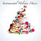 Instrumental Holiday Music by Christmas