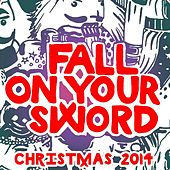 Christmas 2014 by Fall On Your Sword