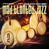 Mad Blunted Jazz Vol. 2 - EP by Mr. Moods