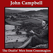 The Dealin' Men from Crossmaglen by John Campbell