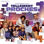 Tellement proches (Original Motion Picture Soundtrack) by Various Artists