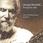 Presqu'en solo - Live a la Philharmonie de Berlin by Georges Moustaki