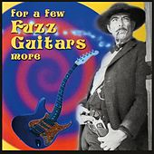 For A Few Fuzz Guitars More by Various Artists