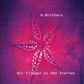 Wir fliegen zu den Sternen by B.Brothers