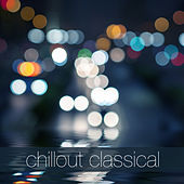 Chillout Classical von Various Artists